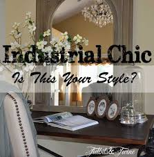 Chic Design And Decor Industrial Chic Is It For You TIDBITSTWINE 50