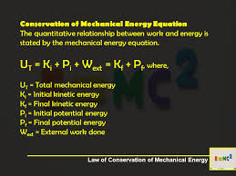 5 conservation of mechanical energy equation the quantitative relationship between work and energy is stated by the mechanical energy equation