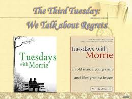 presentation of tuesdays morrie the third tuesday we talk  through his courage his humor his patience and his opennessthat morrie was looking