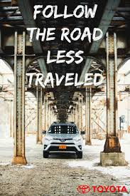 12 best Inspiration for the Road images on Pinterest   Toyota ...