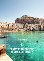10 Spots To Go Off The Beaten Path In Italy The Everygirl
