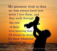 My Kids Quotes Impressive My Greatest Wish Is That My Kids Always Know How Much I Love Them