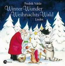 Winter Wunder Weihnachts Wald Cd Von Fredrik Vahle Weltbildde
