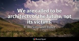 New Chapter Quotes Adorable R Buckminster Fuller Quotes BrainyQuote