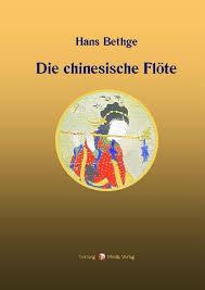 Hans Bethge Die Chinesische Flöte Und Gustav Mahlers Lied Von Der Erde