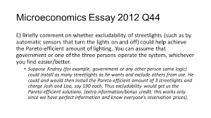 econ tutorial week ayesha ali last office hour tuesday  32 microeconomics essay 2012 q44 e briefly comment on whether excludability of streetlights such as by automatic sensors that turn the lights on and off