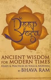 deep yoga ancient wisdom for modern times essays practices in  2463122