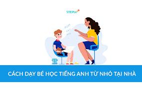 Cách dạy bé học tiếng Anh từ nhỏ tại nhà - Siêu Sao Tiếng Anh