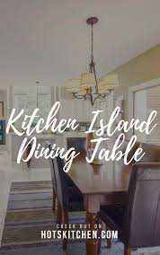 13 Kitchen Island Dining Table Ideas How To Make The Kitchen