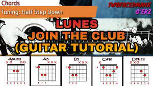 Join The Club - Lunes (Guitar Tutorial ...