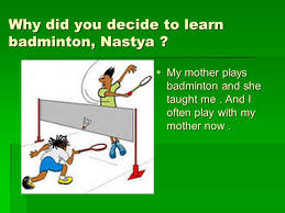 my favourite sport badminton ppt video online  why did you decide to learn badminton nastya