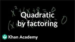 solving a quadratic by factoring quadratic equations algebra i khan academy