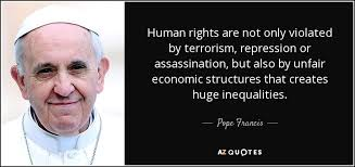 Human Rights Quotes Impressive Pope Francis Quote Human Rights Are Not Only Violated By Terrorism