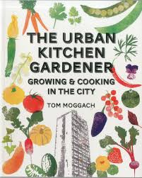 Kitchen Gardeners The Urban Kitchen Gardener Growing Cooking In The City Amazon