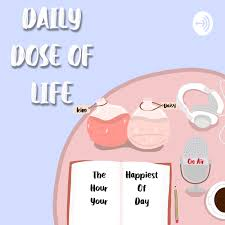 The Daily Dose of Life