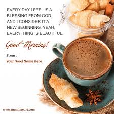 Good Morning Quotes With Tea Best of Good Morning With Tea And Breakfast Image With Your Name Wishes