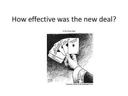 the new deal details of the new deal when the election  how effective was the new deal in this essay you need to identify the