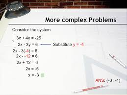 29 more complex problems consider the system 3x 4y 25 2x 3y 6 ans 4 substitute y 4 2x 3 4 6 2x 12 6 2x 12 6 2x 6 x 3