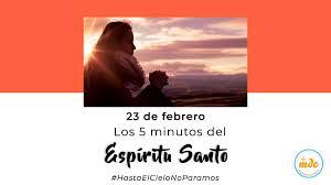 Los Cinco Minutos del Espíritu Santo 23 de febrero | Misioneros Digitales  Católicos MDC