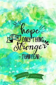 Hope Is The Only Thing Stronger Than Fear Pen Lettering