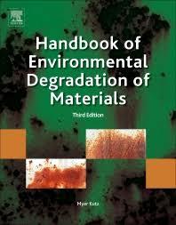 Handbook of Environmental Degradation of Materials - 3rd Edition