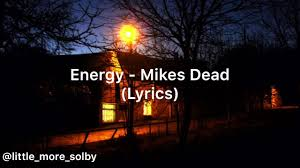 Mike S Lighting And Cabinets Energy Mikes Dead Lyrics