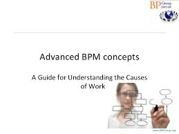 advanced bpm concepts a guide for understanding the causes of work advanced concepts business
