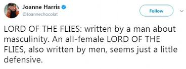 lord of the flies adaptation will have all girl cast daily mail  questionable motives chocolat author joanne harris suggested that writing a female version of the lord