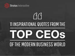Inspirational Business Quotes Interesting 48 Inspirational Quotes From The Top CEOs Of The Modern Business World