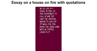 essay on a house on fire quotations google docs