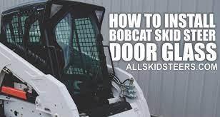 install bobcat skid steer door glass