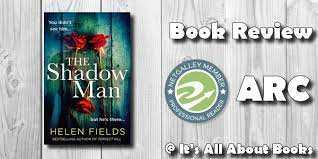 ARC REVIEW: The Shadow Man – by Helen Fields – It's All About Books