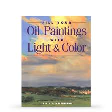 fill your oil paintings with light and color book by kevin macpherson jackson s art supplies