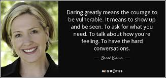 Daring Greatly Quote Interesting Brené Brown Quote Daring Greatly Means The Courage To Be Vulnerable