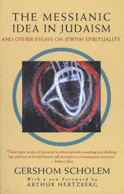 the messianic idea in judaism by gershom scholem  the messianic idea in judaism by gershom scholem