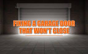 my garage door won t closeGarage Door Opens But Won T Close