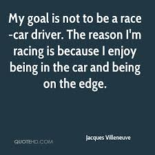Race Car Quotes New Jacques Villeneuve Quotes QuoteHD