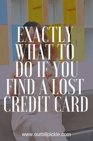 Found A Lost Credit Card Heres What To Do Our Bill Pickle