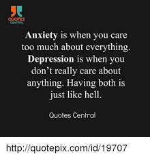 Anxiety Quotes Interesting QUOTES CENTRAL Anxiety Is When You Care Too Much About Everything