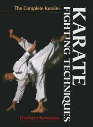 Karate Fighting Techniques: The Complete Kumite : Hirokazu Kanazawa :  9781568365169