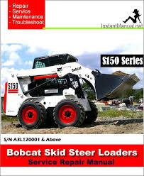 bobcat s150 skid steer loader service repair manual sn a3l120001