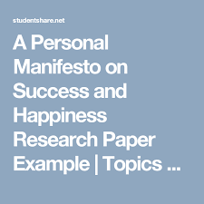 A Personal Manifesto On Success And Happiness Research Paper