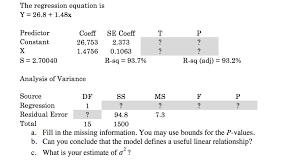the regression equation is 26 8 1 48x predictor constant coeffse coeff 26 753 2 373 1 4756 0 1063 s