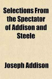 write about something that s important addison and steele essays periodical hbs mba essay tips essayist of the eighteenth century pdf document addison and the human figure in art steele q the periodical essay addison and