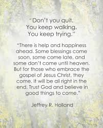 Late Quotes Cool Don't You Quit You Keep Walking You Keep Trying Jeffrey R