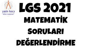 Lgs 2021 matematik soruları yorum ve değerlendirmeler #yasinhoca - YouTube