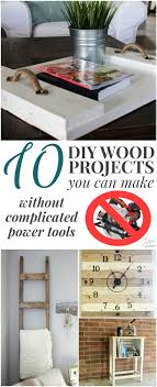 Tools For Diy Projects 10 Diy Wood Projects You Can Make Without Complicated Power Tools