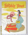 foolishly