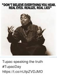 Tupac Quotes About Love Stunning REALEYES REALTAE REAL LIES Love Of Life Quotes Com Tupac Speaking