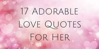 Adorable Love Quotes Interesting 48 Adorable Love Quotes For Her This Happy Busy Life